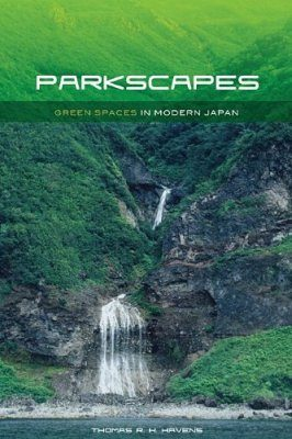 Parkscapes: Green Spaces in Modern Japan