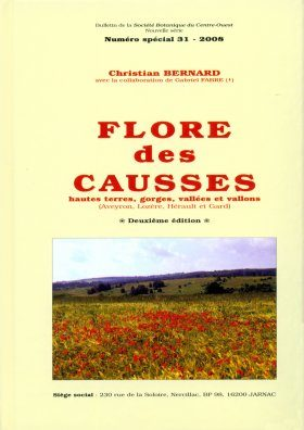 Flore des Causses: Hautes Terres, Gorges, Vallées et Vallons (Aveyron, Lozère, Hérault et Gard) [Flora of the Causses: Highlands, Gorges, and Valleys]