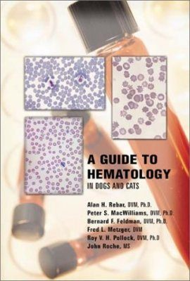 A Guide to Hematology in Dogs and Cats