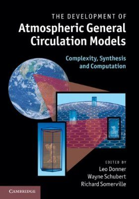 The Development of Atmospheric General Circulation Models