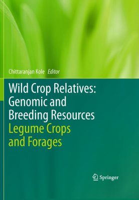 Wild Crop Relatives: Genomic and Breeding Resources: Legume Crops and Forages