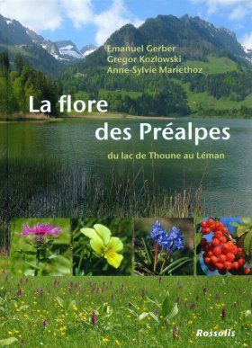 La Flore des Préalpes: Du Lac de Thoune au Léman [The Flora of the Swiss Alps: Between Lake Thun and Lake Geneva]