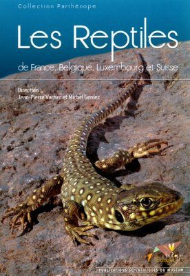 Les Reptiles de France, Belgique, Luxembourg et Suisse [The Reptiles of France, Belgium, Luxemburg and Switzerland]