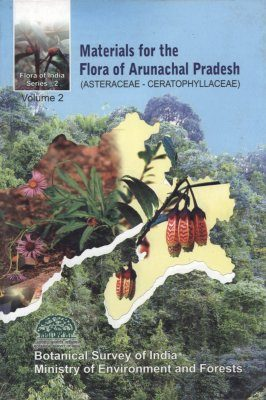Materials for the Flora of Arunachal Pradesh, Volume 2