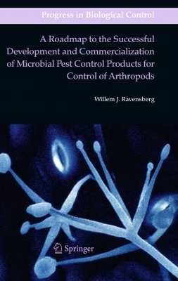 A Roadmap to the Successful Development and Commercialization of Microbial Pest Control Products for Control of Arthropods