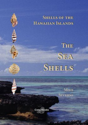 Shells of the Hawaiian Islands, Volume 1: The Sea Shells