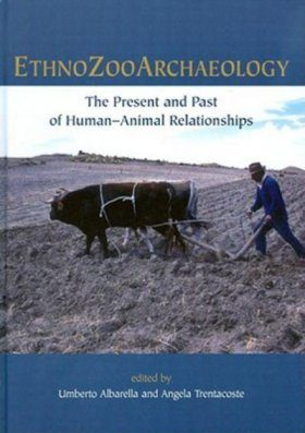 Ethnozooarchaeology: The Present and Past of Human-Animal Relationships