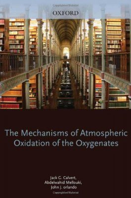 Mechanisms of Atmospheric Oxidation of the Oxygenates