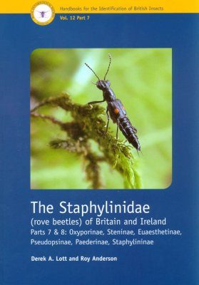 RES Handbook, Volume 12, Parts 7 & 8: The Staphylinidae (Rove Beetles) of Britain and Ireland: Oxyporinae, Steninae, Euaesthetinae, Pseudopsinae, Paederinae, Staphylininae)