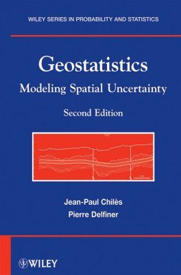 Geostatistics: Modeling Spatial Uncertainty
