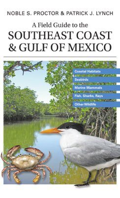 A Field Guide to the Southeast Coast and Gulf of Mexico
