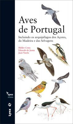 Aves de Portugal: Incluindo os Arquipélagos dos Açores, da Madeira e das Selvagens [Birds of Portugal: Including the Archipelagos of the Azores, Madeira and The Savage Islands]