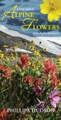 Field Guide to Alpine Flowers of the Pacific Northwest