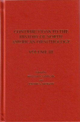 Contributions to the History of North American Ornithology, Volume 3