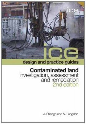 Contaminated Land: Investigation, Assessment and Remediation