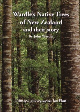 Wardle's Native Trees of New Zealand and their Story