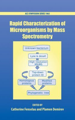 Rapid Characterization of Microorganisms by Mass Spectrometry