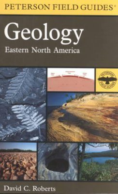 Peterson Field Guide to Geology of Eastern North America