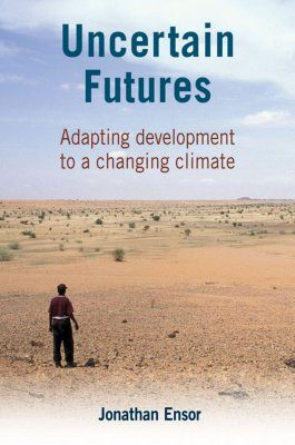 Uncertain Futures: Adapting Development to a Changing Climate