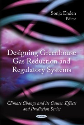 Designing Greenhouse Gas Reduction and Regulatory Systems