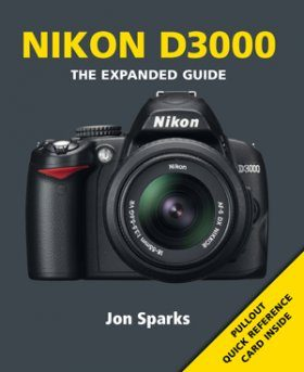 Nikon D3000 - The Expanded Guide