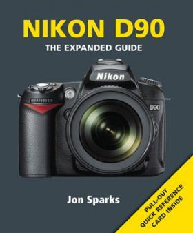 Nikon D90 - The Expanded Guide