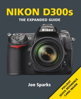 Nikon D300s - The Expanded Guide