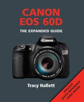 canon eos 60d the expanded guide tracy hallett nhbs book shop rh nhbs com canon 60d guide pdf canon eos 60d guide d'utilisation