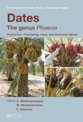 Dates: Production, Processing, Food, and Medicinal Values