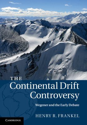 The Continental Drift Controversy (4-Volume Set)
