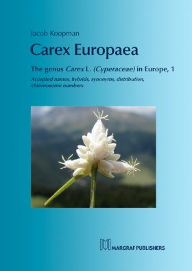 Carex Europaea, Volume 1: The Genus Carex L. (Cyperaceae) in Europe