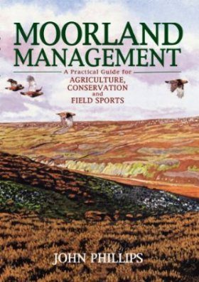Moorland Management For Agriculture, Conservation and Field Sports