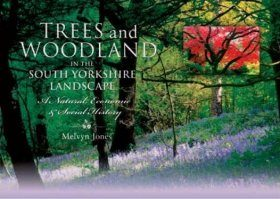 Trees and Woodland in the South Yorkshire Landscape