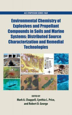 Environmental Chemistry of Explosives and Propellant Compounds in Soils and Marine Systems