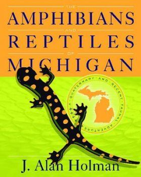 The Amphibians and Reptiles of Michigan