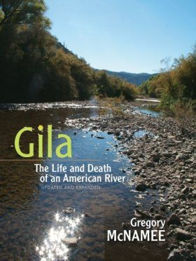 Gila: The Life and Death of an American River