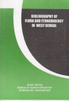 Bibliography of Flora and Ethnobotany of West Bengal