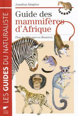 Guide des Mammifères d'Afrique: Plus de 300 Espèces Illustrées [The Kingdon Pocket Guide to African Mammals]