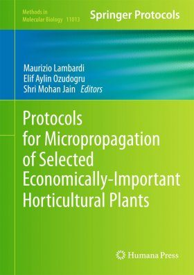 Protocols for Micropropagation of Selected Economically-Important Horticultural Plants