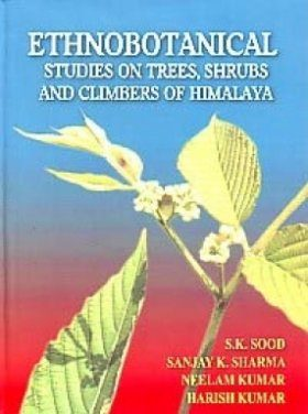 Ethnobotanical Studies on Trees, Shrubs and Climbers of Himalaya