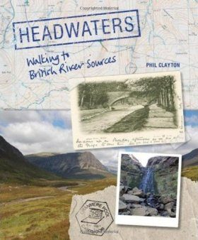 Headwaters: Walking to British River Sources