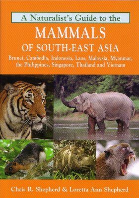 A Naturalist's Guide to the Mammals of South-East Asia