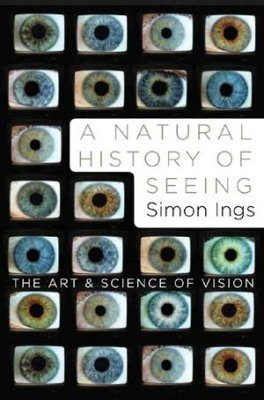 A Natural History of Seeing