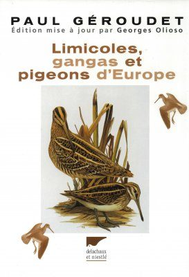 Limicoles, Gangas et Pigeons d'Europe [ Waders, Gangas and Pigeons of Europe]
