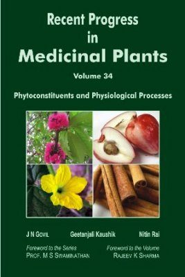 Recent Progress in Medicinal Plants, Volume 34: Phytoconstituents and Physiological Processes
