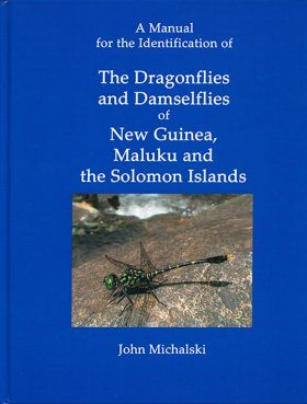 A Manual for the Identification of the Dragonflies and Damselflies of New Guinea, Maluku, and the Solomon Islands