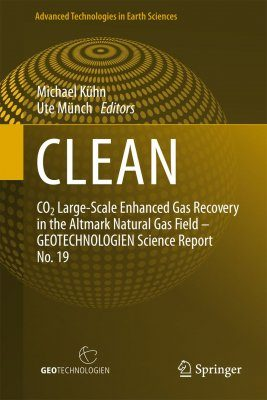 CLEAN: CO₂ Large-Scale Enhanced Gas Recovery in the Altmark Natural Gas Field - GEOTECHNOLOGIEN Science Report No. 19