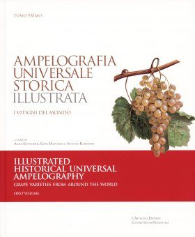 Illustrated Historical Universal Ampelography / Ampelografia Universale Storica Illustrata (3-Volume Set)