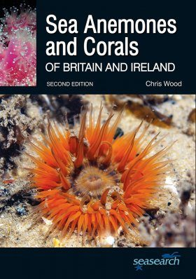 Seasearch Guide to Sea Anemones and Corals Of Britain and Ireland