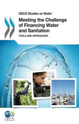 Meeting the Challenge of Financing Water and Sanitation
